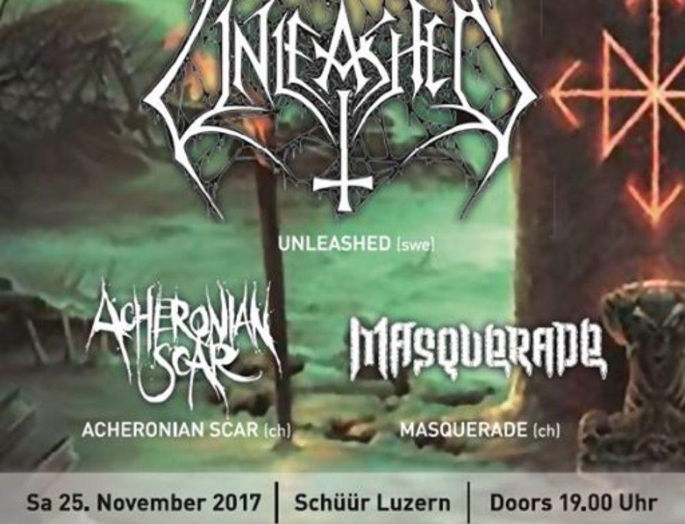 Unleashed, Acheronian Scar, Masquerade – 25.11.2017